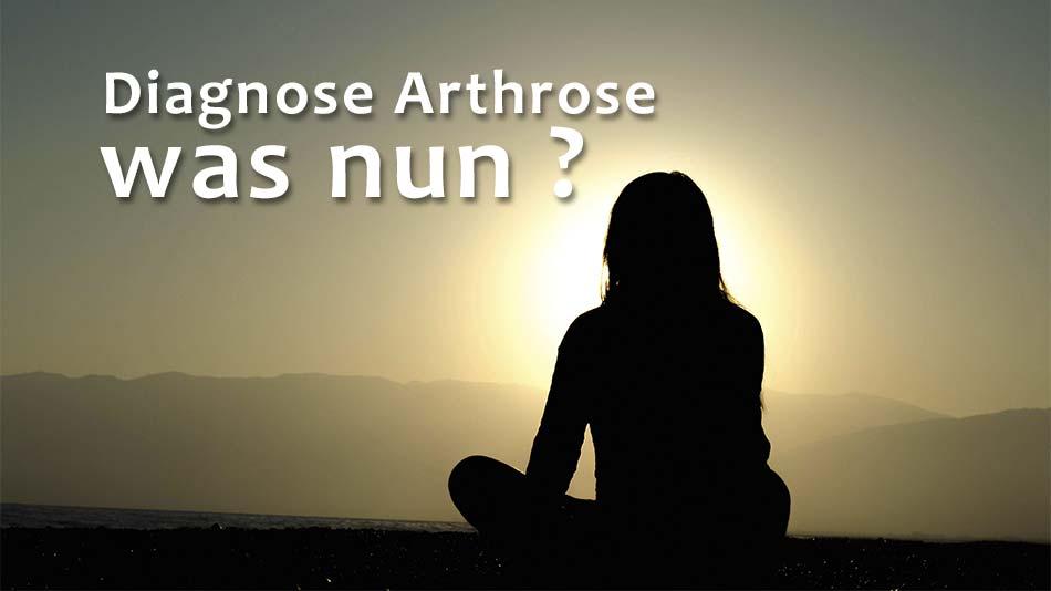 Diagnose Arthrose – was nun?